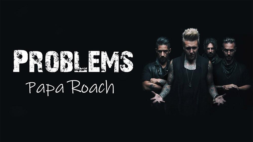 Papa Roach: Problems - перевод песни