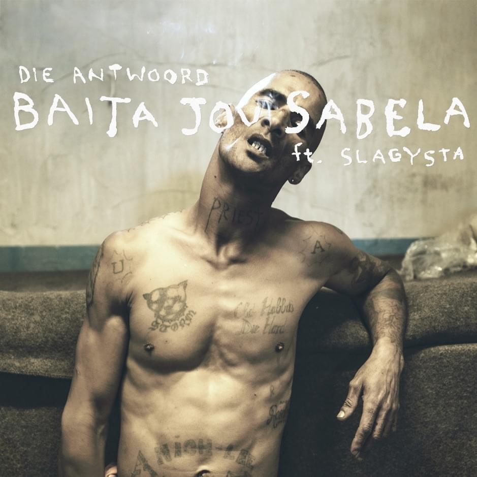 Die Antwoord: Baita Jou Sabela ft. Slagysta- перевод